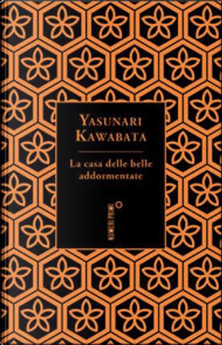 La casa delle belle addormentate e altri racconti by Yasunari Kawabata