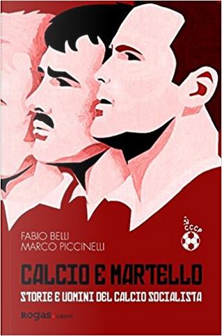 Calcio e martello by Marco Piccinelli, Fabio Belli