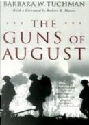 The Guns of August by Barbara Wertheim Tuchman