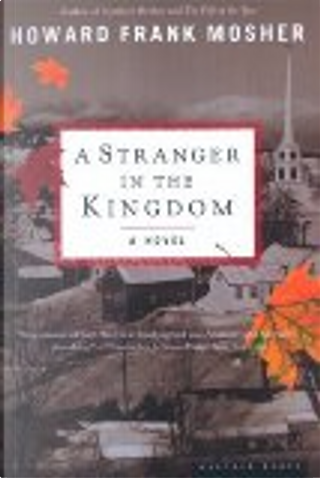 A Stranger in the Kingdom by Howard Frank Mosher