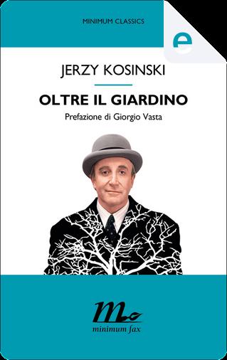 Oltre il giardino by Jerzy Kosinski