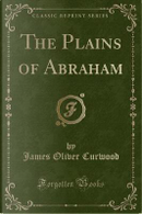 The Plains of Abraham (Classic Reprint) by James Oliver Curwood