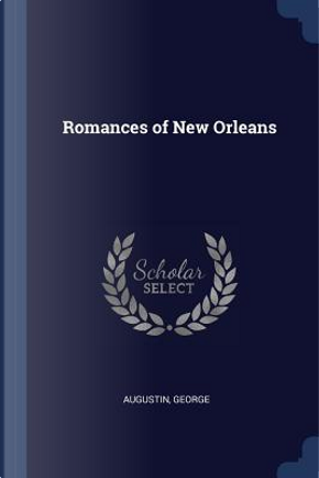 Romances of New Orleans by George Augustin