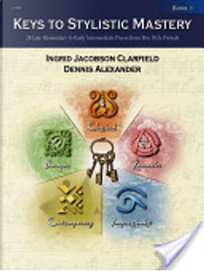 Keys to Stylistic Mastery by Dennis Alexander