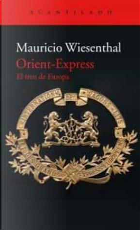Orient -Express by Mauricio Wiesenthal