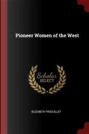 Pioneer Women of the West by Elizabeth Fries Ellet