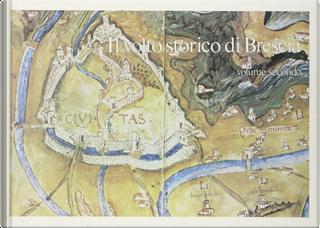 Il volto storico di Brescia - Vol. 2
