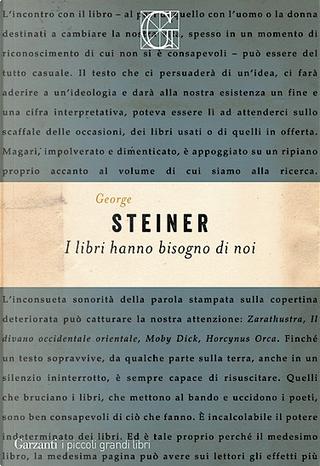 I libri hanno bisogno di noi by George Steiner