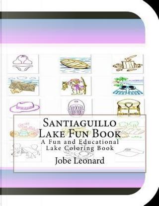 Santiaguillo Lake Fun Book by Jobe Leonard