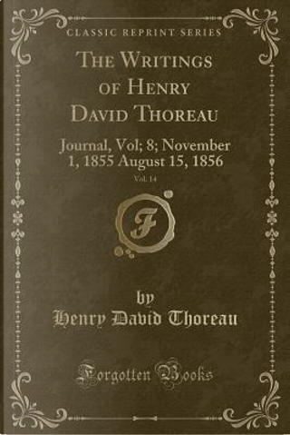 The Writings of Henry David Thoreau, Vol. 14 by Henry D. Thoreau
