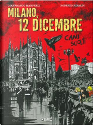 Milano, 12 dicembre - Cani sciolti by Gianfranco Manfredi