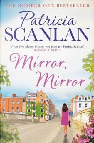 Mirror, Mirror by Patricia Scanlan