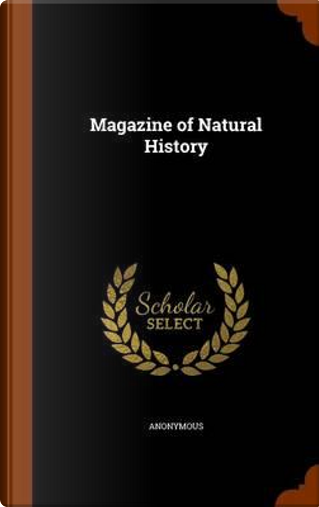 Magazine of Natural History by ANONYMOUS