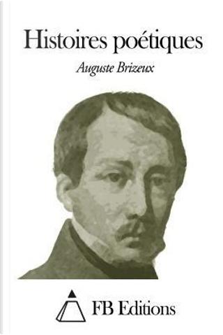 Histoires Poétiques by Auguste Brizeux