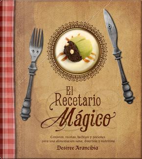 El recetario mágico by Desiree Arancibia
