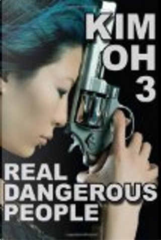 Kim Oh 3: Real Dangerous People by K. W. Jeter