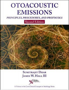 Otoacoustic Emissions by Sumitrajit, Ph.D. Dhar