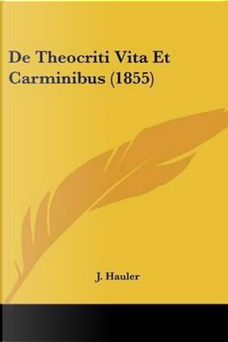 de Theocriti Vita Et Carminibus (1855) by J. Hauler