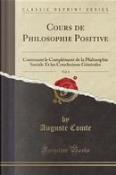 Cours de Philosophie Positive, Vol. 6 by auguste comte