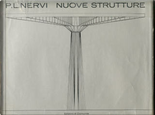 Nuove strutture by Pier Luigi Nervi