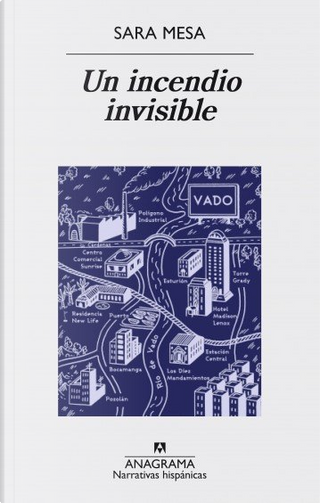 Un incendio invisible by Sara Mesa