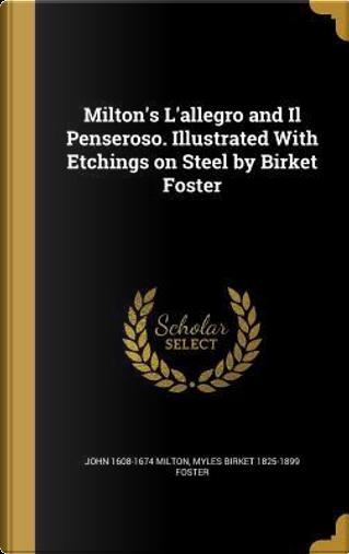 MILTONS LALLEGRO & IL PENSEROS by John 1608-1674 Milton