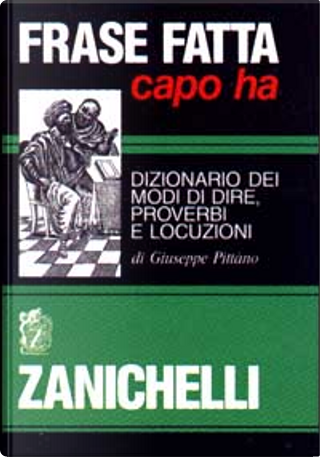 Frase fatta capo ha by Giuseppe Pittàno