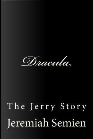 Dracula by Jeremiah Semien