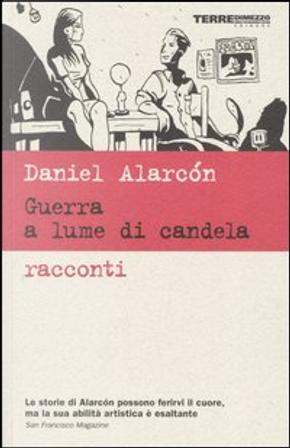 Guerra a lume di candela by Daniel Alarcon