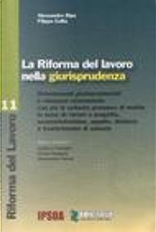 La Riforma del lavoro nella giurisprudenza by Alessandro Ripa, Filippo Collia