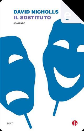Il sostituto by David Nicholls, Stefano Bortolussi