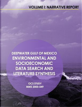 Deepwater Gulf of Mexico Environmental and Socioeconomic Data Search and Literature Synthesis by U.S. Department of the Interior