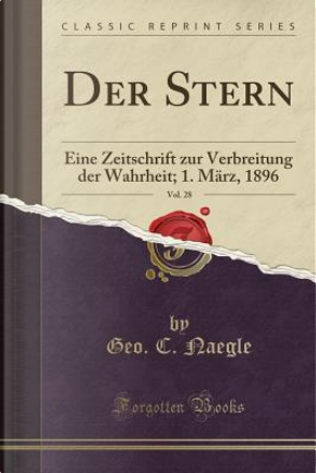 Der Stern, Vol. 28 by Geo. C. Naegle