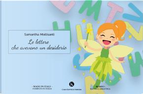 Le lettere che avevano un desiderio by Samantha Moltisanti