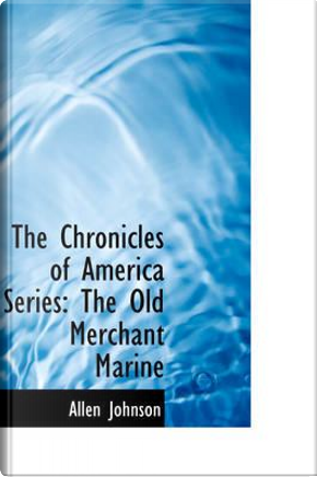 The Chronicles of America Series by Allen Johnson
