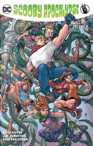 Scooby Apocalypse Vol. 3 by Keith Giffen, J.M. DeMattis