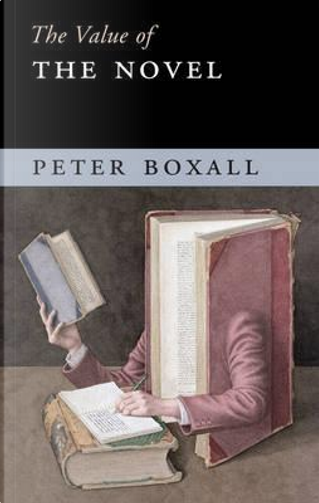 The Value of the Novel by Peter Boxall