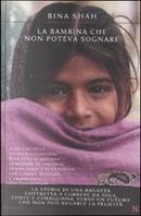 La bambina che non poteva sognare by Bina Shah
