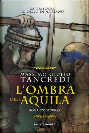 L'ombra dell'aquila by Massimo Giulio Tancredi