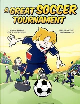 A Great Soccer Tournament by Pedro Rita