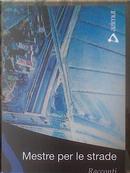 Mestre per le strade by Annalisa Bruni, Antonella Prigioni, Davide Tessari, Elisabetta Rosadi, Emanuele Pettener, Ferruccio Brugnaro, Gianluca Morozzi, Luciano Bertolucci, Massimiliano Nuzzolo, Massimo Rossi, Mitia Chiarin, Monique PIstolato, Nadir Tacchi, Raffaele Rosa, Renzo di Renzo, Riccardo Petito, Roberto Lamantea, Tiziana Agostini, Ugo Sette, Valeria De Lazzari