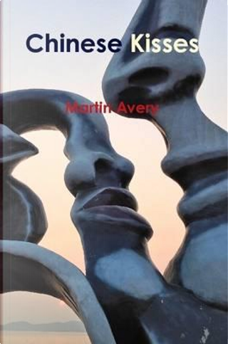 Chinese Kisses by Martin Avery