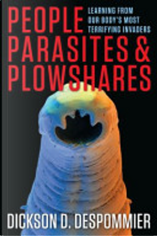 People, Parasites, and Plowshares by Dickson D. Despommier