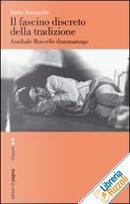 Il fascino discreto della tradizione. Annibale Ruccello drammaturgo by Dario Tomasello