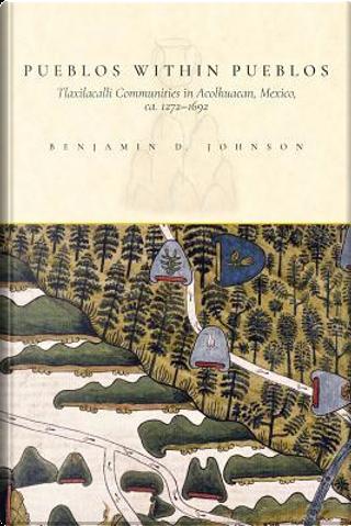 Pueblos Within Pueblos by Benjamin D. Johnson