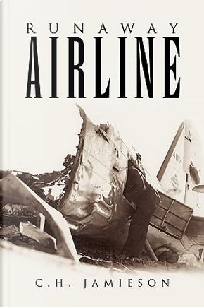 Runaway Airline by C. H. Jamieson