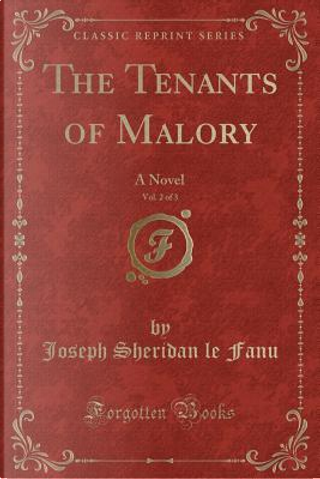 The Tenants of Malory, Vol. 2 of 3 by Joseph Sheridan Le Fanu