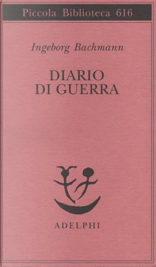 Diario di guerra by Ingeborg Bachmann, Jack Hamesh