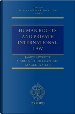 Human Rights and Private International Law by James J. Fawcett
