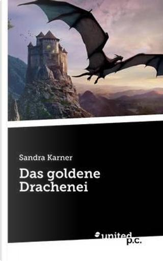 Das goldene Drachenei by Sandra Karner
